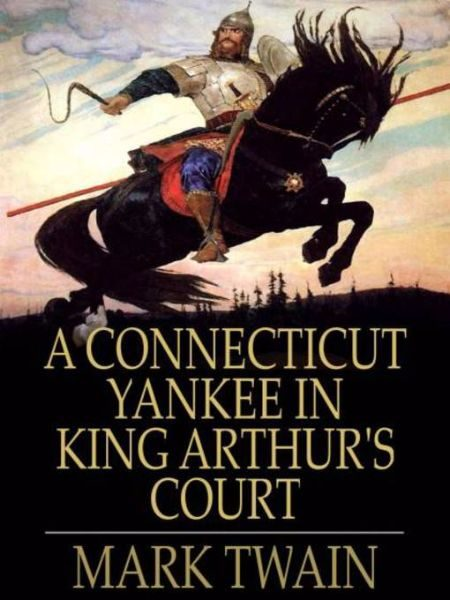 """a review of mark twains a connecticut yankee in king arthurs court """"the connecticut yankee in king arthurs court  technology in mark twain's a connecticut yankee in king  and the rest of the world would benefit from twains."""
